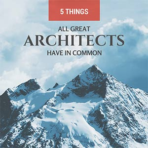 things all great architects have in common